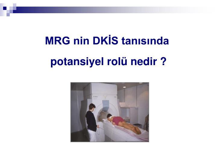 MRG nin DKİS tanısında