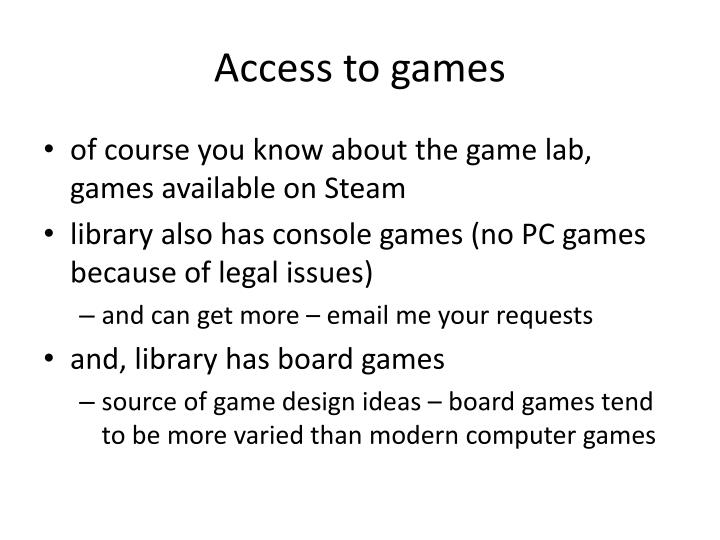 Access to games