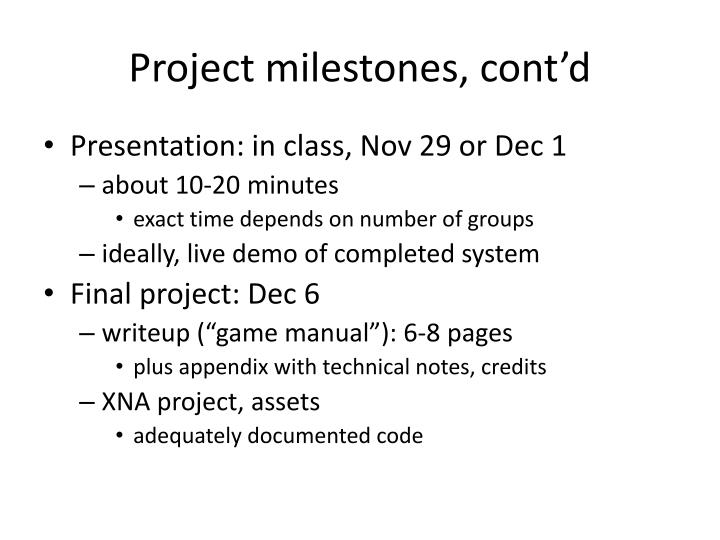 Project milestones, cont'd