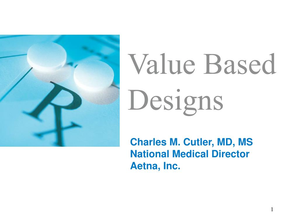 Value Based Designs