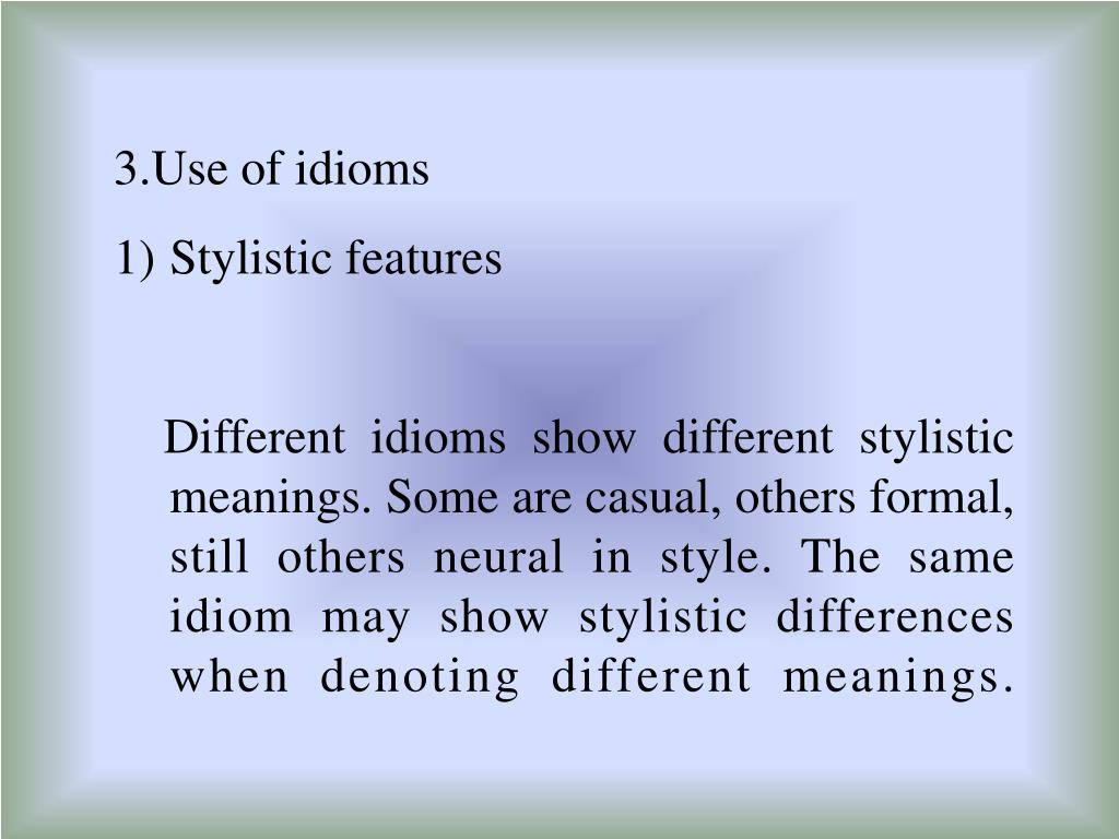 3.Use of idioms