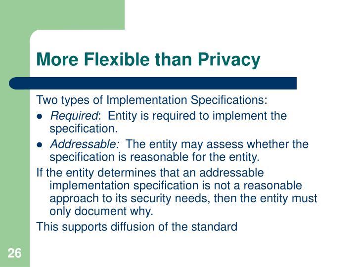 More Flexible than Privacy
