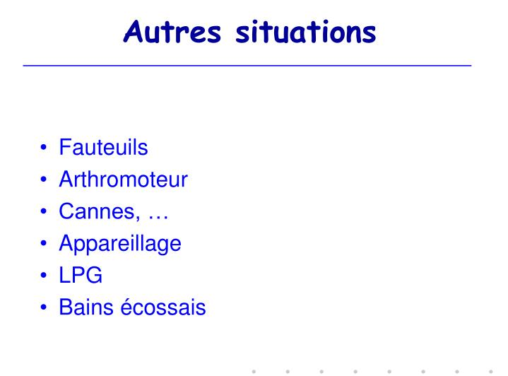 Autres situations