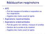 r ducation respiratoire