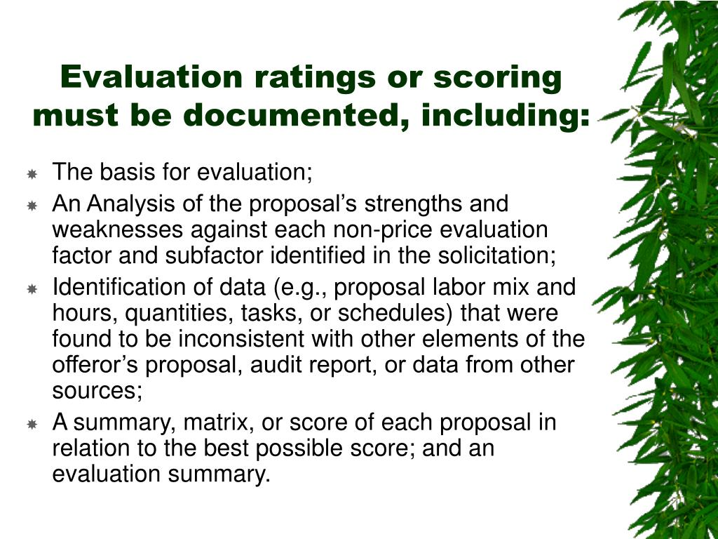 Evaluation ratings or scoring must be documented, including: