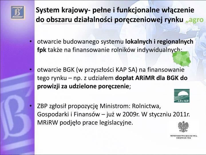 System krajowy- pełne i funkcjonalne włączenie    do obszaru działalności poręczeniowej rynku