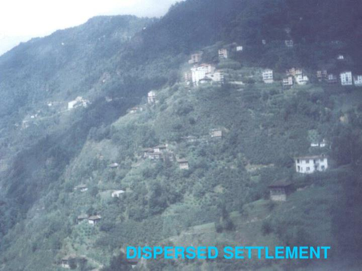 DISPERSED SETTLEMENT