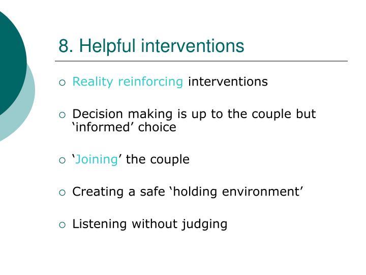 8. Helpful interventions