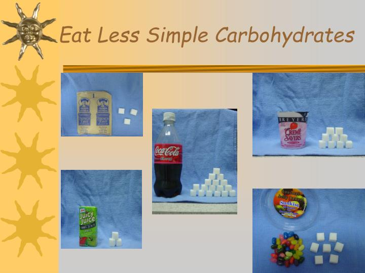 Eat Less Simple Carbohydrates