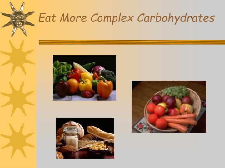 Eat More Complex Carbohydrates