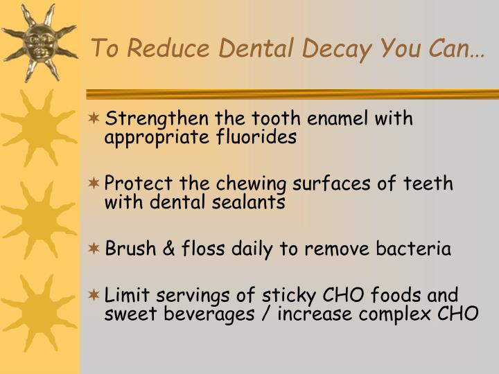 To Reduce Dental Decay You Can…
