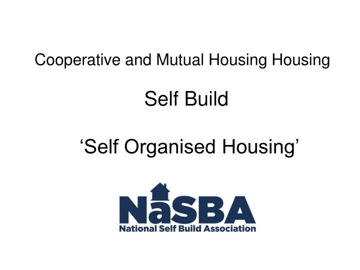 Cooperative and Mutual Housing Housing