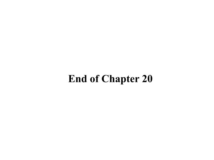 End of Chapter 20