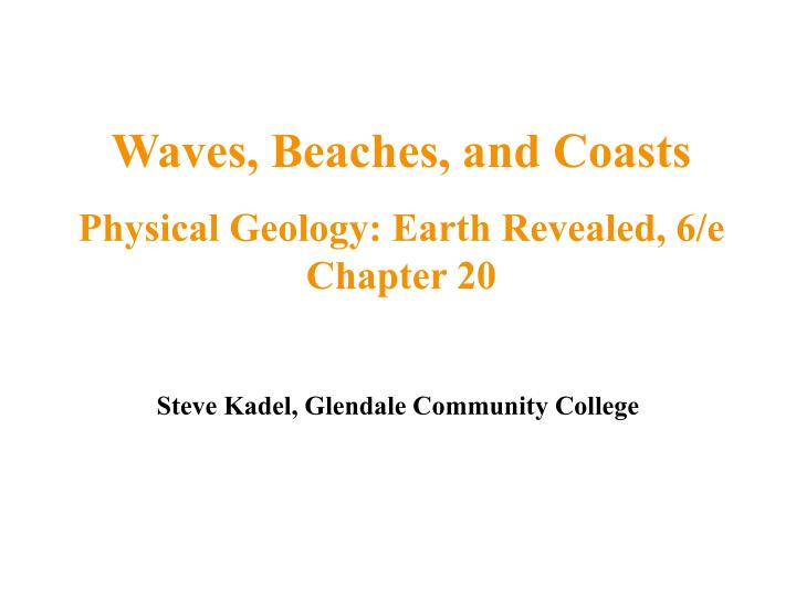 Waves, Beaches, and Coasts