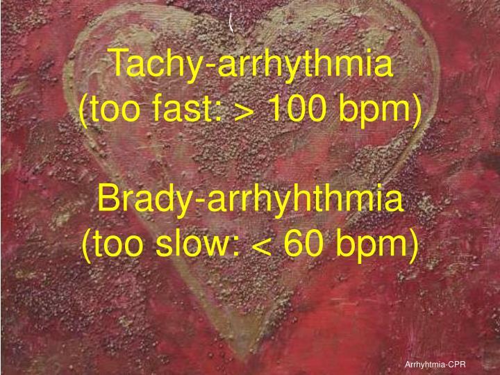 Tachy-arrhythmia