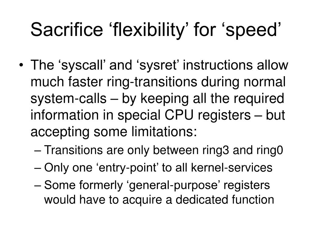 Sacrifice 'flexibility' for 'speed'