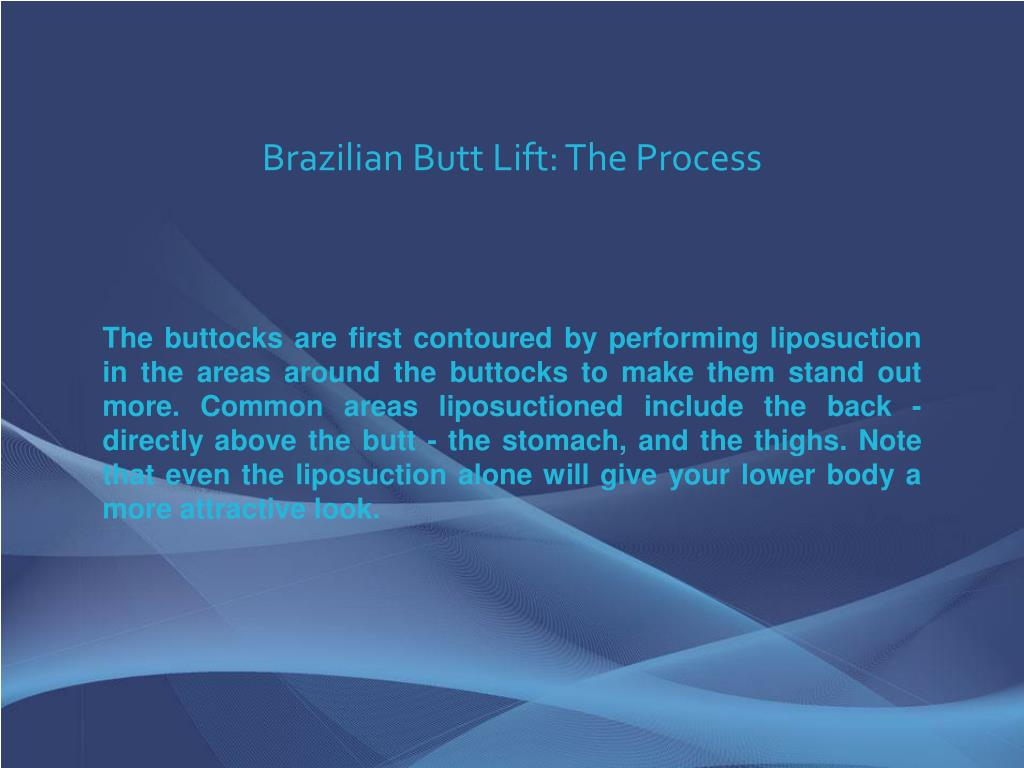 Brazilian Butt Lift: The Process