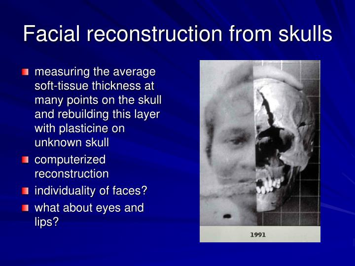 Facial reconstruction from skulls