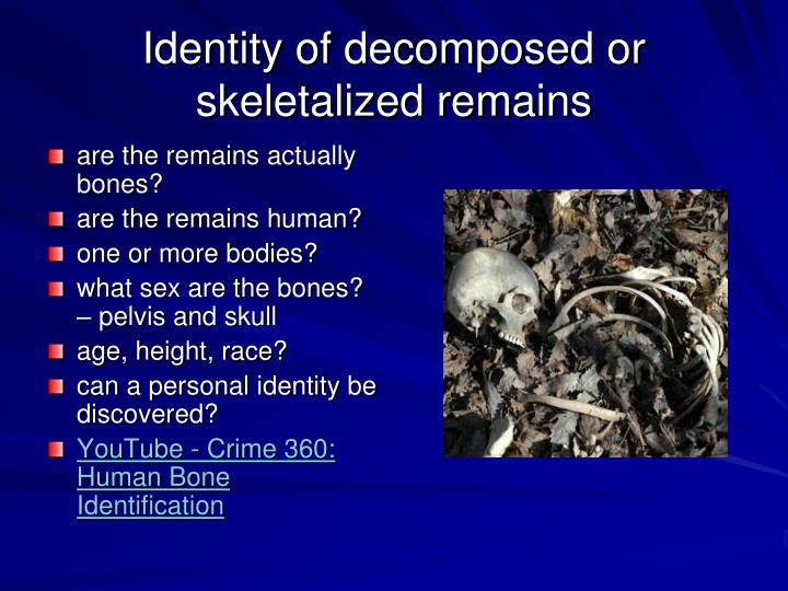 Identity of decomposed or skeletalized remains