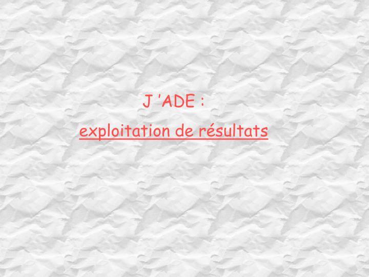 J'ADE :