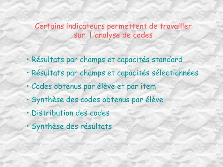 Certains indicateurs permettent de travailler sur  l'analyse de codes