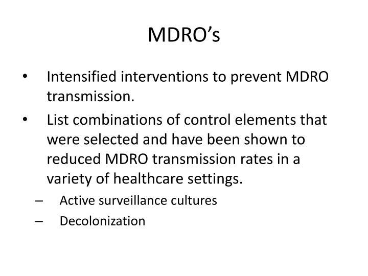 MDRO's