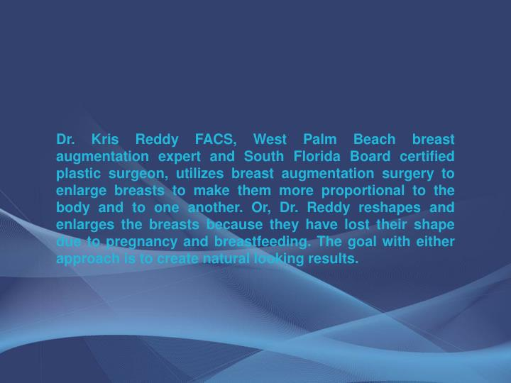Dr. Kris Reddy FACS, West Palm Beach breast augmentation expert and South Florida Board certified pl...