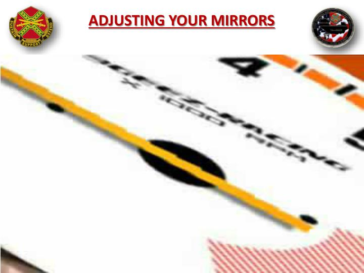 ADJUSTING YOUR MIRRORS