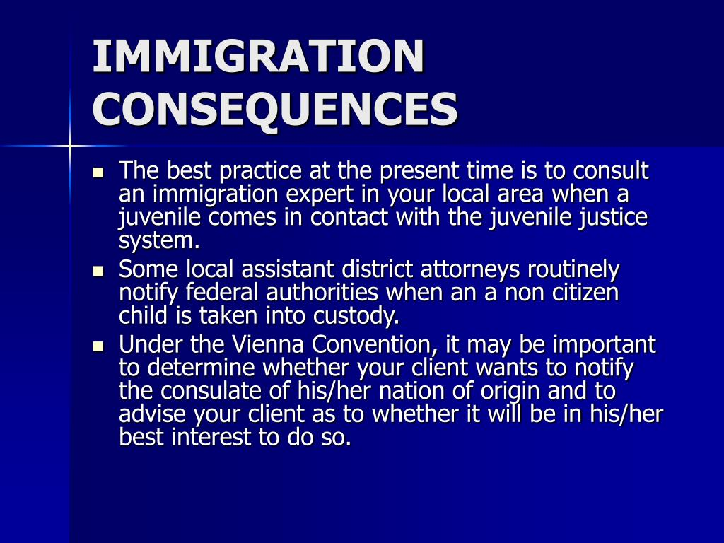 IMMIGRATION CONSEQUENCES