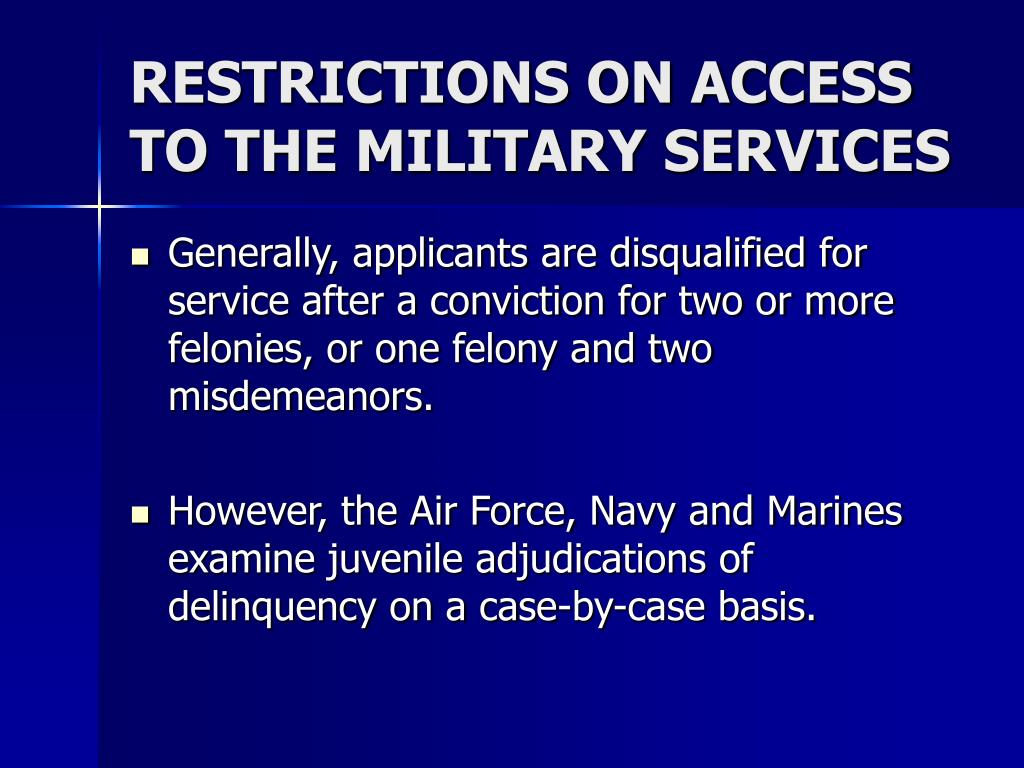 RESTRICTIONS ON ACCESS TO THE MILITARY SERVICES