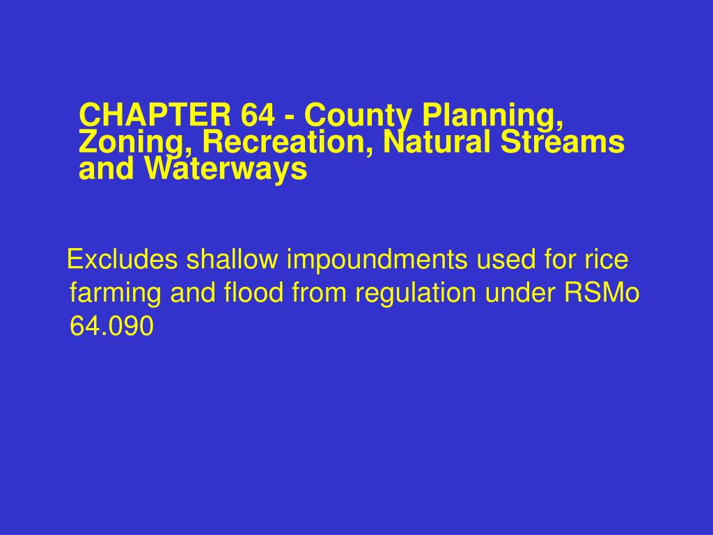 CHAPTER 64 - County Planning, Zoning, Recreation, Natural Streams and Waterways