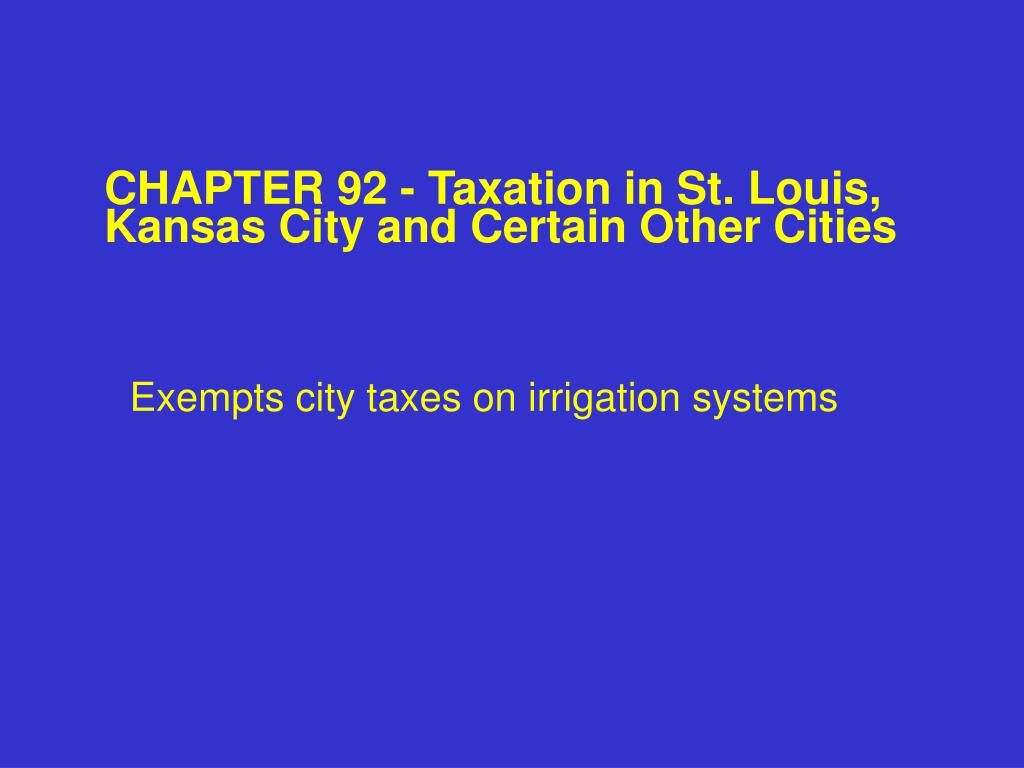 CHAPTER 92 - Taxation in St. Louis, Kansas City and Certain Other Cities