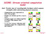 score stream oriented computation model