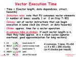 vector execution time