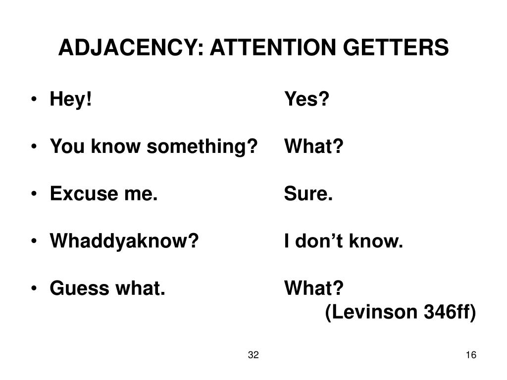 ADJACENCY: ATTENTION GETTERS