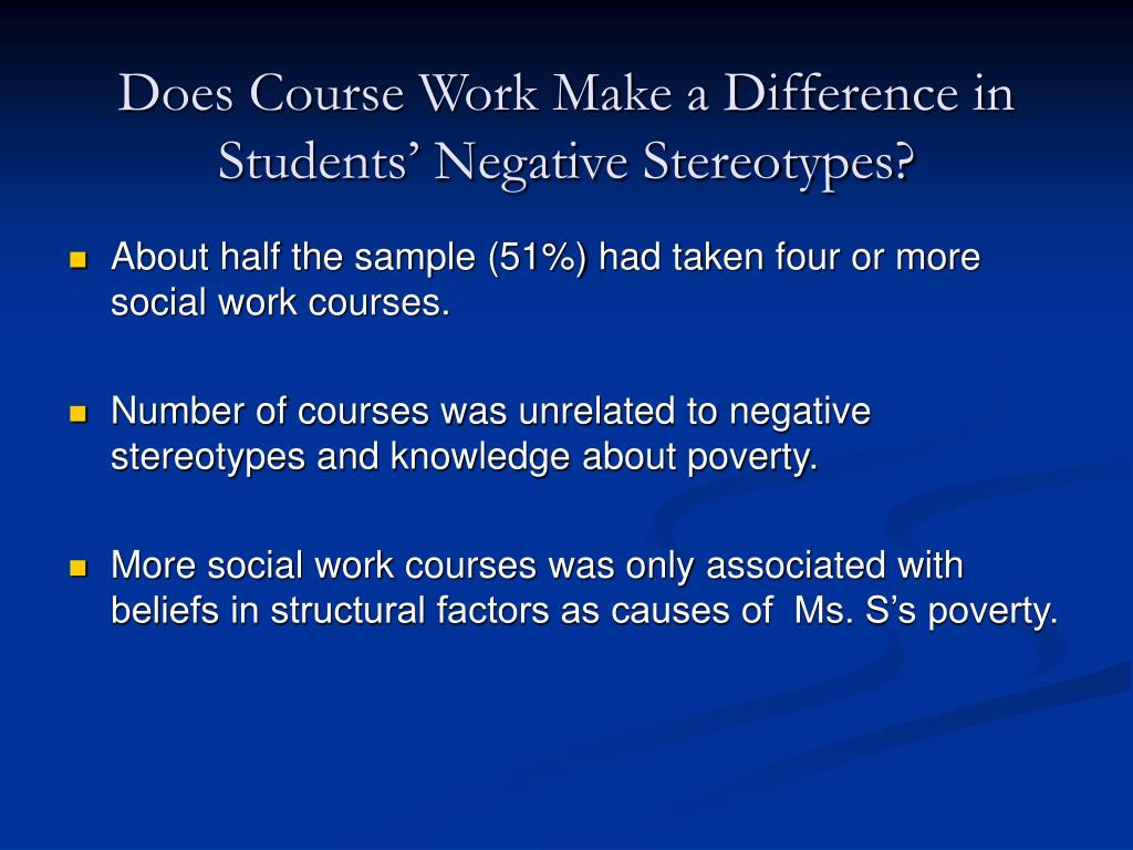 Does Course Work Make a Difference in Students' Negative Stereotypes?