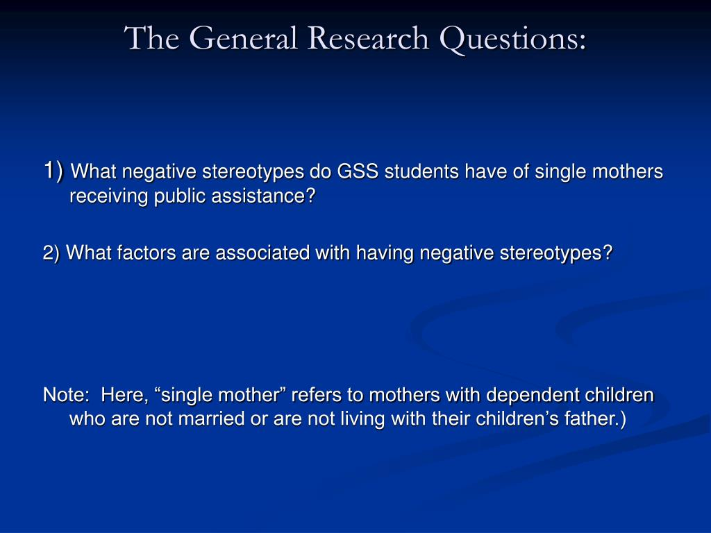 The General Research Questions: