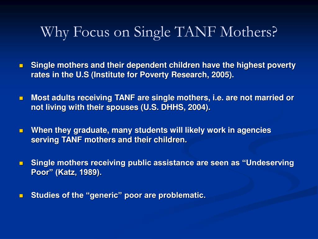 Why Focus on Single TANF Mothers?