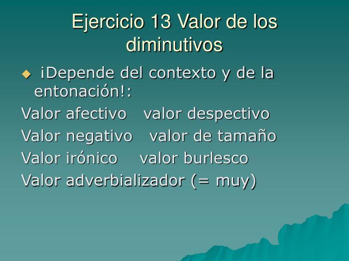 Ejercicio 13 Valor de los diminutivos