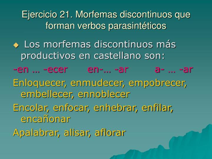 Ejercicio 21. Morfemas discontinuos que forman verbos parasintéticos