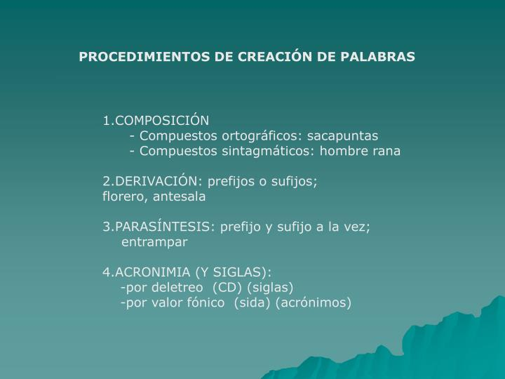 PROCEDIMIENTOS DE CREACIÓN DE PALABRAS