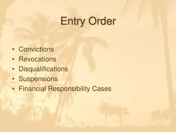 Entry Order