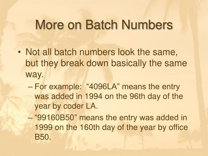 More on Batch Numbers