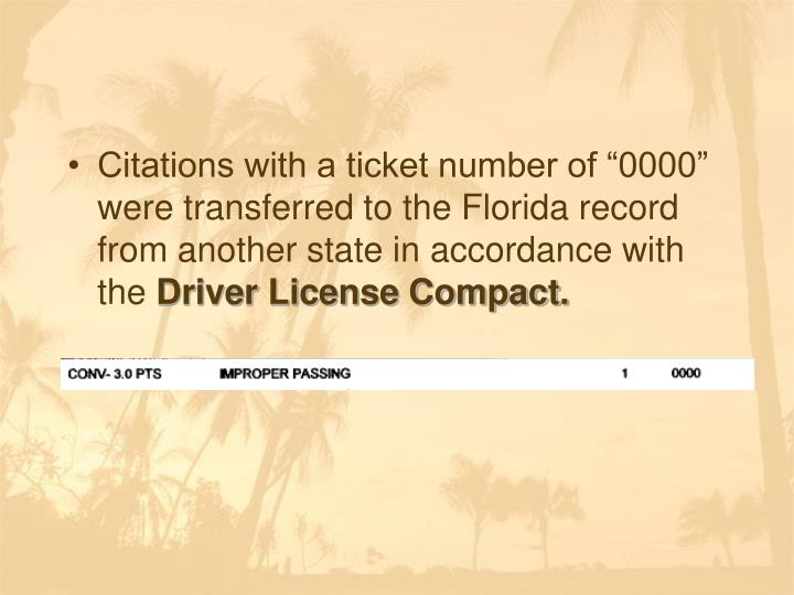 """Citations with a ticket number of """"0000"""" were transferred to the Florida record from another state in accordance with the"""