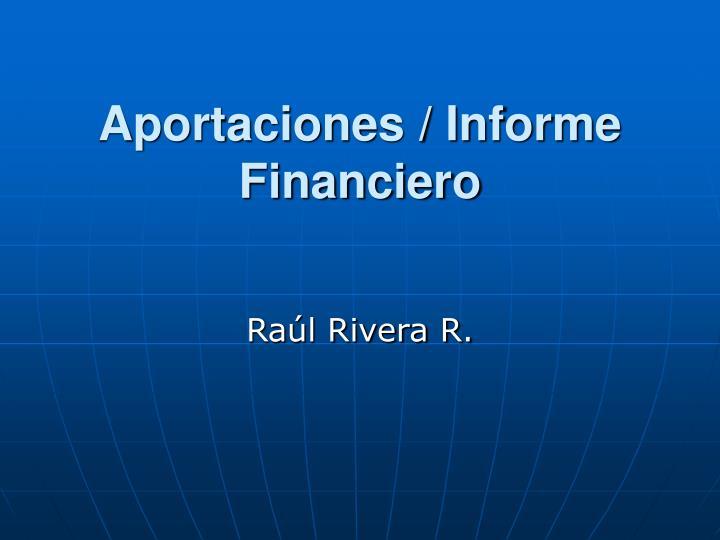 Aportaciones / Informe Financiero