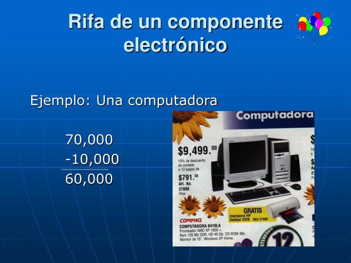 Rifa de un componente electrónico