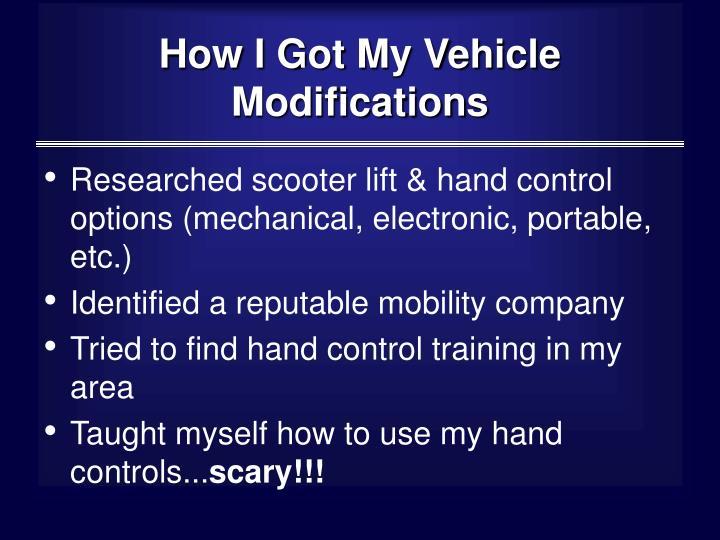 How I Got My Vehicle Modifications