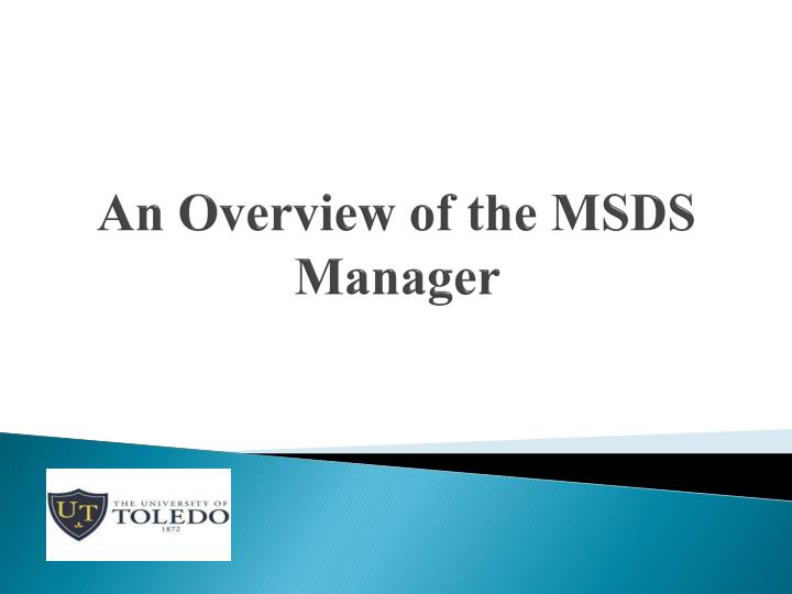 An Overview of the MSDS Manager