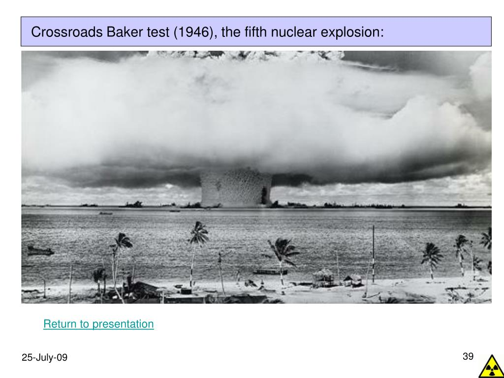 Crossroads Baker test (1946), the fifth nuclear explosion: