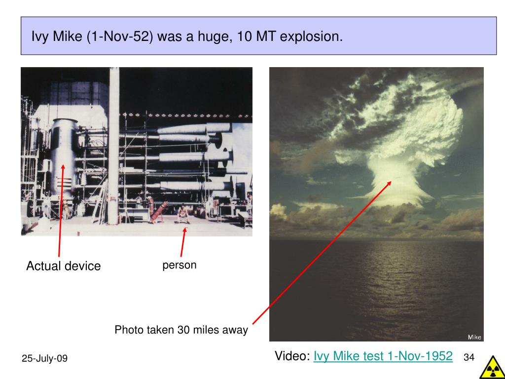 Ivy Mike (1-Nov-52) was a huge, 10 MT explosion.